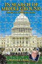 In search of middle ground : memoirs of a Washington insider
