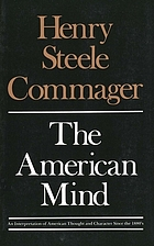 The American mind : an interpretation of American thought and character since the 1880's