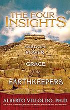 The four insights : wisdom, power, and grace of the earthkeepers