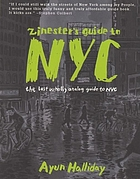 Zinester's guide to New York : [the last wholly analog guide to NYC]