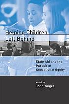 Helping children left behind : state aid and the pursuit of educational equity