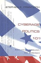 Cyberage politics 101 : mobility, technology and democracy