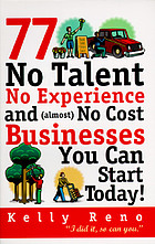 77 no talent, no experience, and (almost) no cost businesses you can start today!
