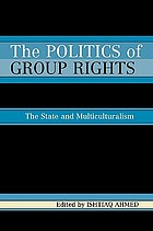 The politics of group rights : the state and multiculturalism
