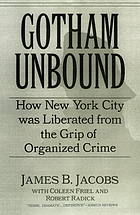 Gotham unbound : how New York City was liberated from the grip of organized crime