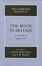 The Cambridge history of the book in Britain. Vol. 3, 1400-1557