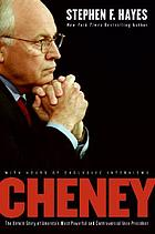 Cheney : the untold story of America's most powerful and controversial vice president