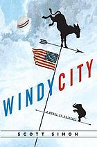 Windy city : a novel of politics