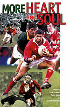 More heart and soul : the character of Welsh rugby
