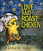 Love and roast chicken : a trickster tale from the Andes MountainsLove and roast chicken : a trickster tale from the Andes Mountains
