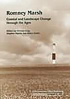 Romney Marsh : coastal and landscape change through the ages