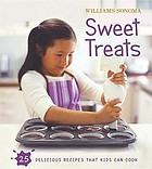 Williams-Sonoma sweet treats : [25 delicious recipers that kids can cook]