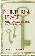 Nurturing peace : why peace settlements succeed or fail
