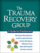 The trauma recovery group : a guide for practitioners