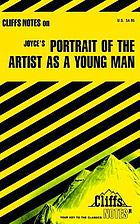 A Portrait of the artist as a young man : including chapter summaries and commentaries, glossary of persons, places