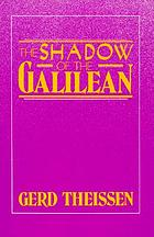 The shadow of the Galilean : the quest of the historical Jesus in narrative form