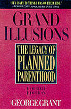 Grand illusions : the legacy of Planned Parenthood