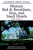 The National Trust guide to historic bed & breakfasts, inns, and small hotels