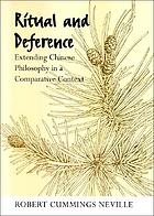 Ritual and deference : extending Chinese philosophy in a comparative context