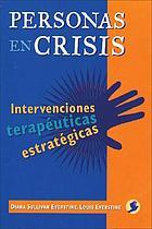 Personas en crisis : intervenciones terapéuticas estratégicas