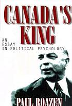 Canada's King : an essay in political psychology