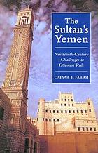 The Sultan's Yemen : nineteenth-century challenges to Ottoman rule