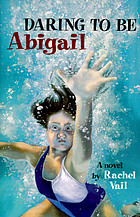 Daring to be Abigail : a novel
