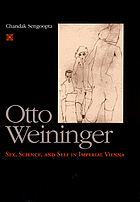 Otto Weininger : sex, science, and self in imperial Vienna