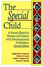 The special child : a source book for parents of children with developmental disabilities