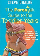 The Parenttalk guide to the toddler years