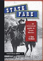 State fare : --an irreverent guide to Texas movies