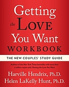 Getting the love you want workbook : the new couples' study guide
