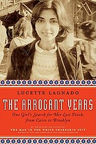 The arrogant years : one girl's search for her lost youth, from Cairo to Brooklyn