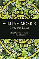 William Morris : centenary essays : papers from the Morris Centenary Conference organized by the William Morris Society at Exeter College Oxford, 30 June-3 July 1996