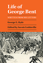 Life of George Bent written from his letters