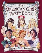 The American girls party book : you're invited!