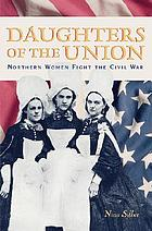 Daughters of the Union northern women fight the Civil War