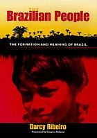 The Brazilian people : the formation and meaning of Brazil