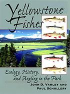 Yellowstone fishes : ecology, history, and angling in the park