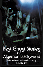 Best ghost stories of Algernon Blackwood / selected with an introduction by E.F. Bleiler