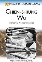 Chien-shiung Wu pioneering nuclear physicist