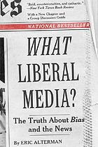 What liberal media? : the truth about bias and the news
