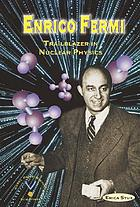 Enrico Fermi : trailblazer in nuclear physics