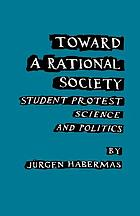 Toward a rational society; student protest, science, and politics