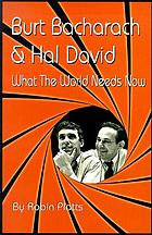 Burt Bacharach & Hal David : what the world needs now