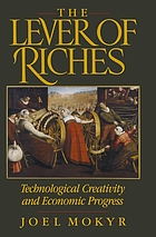 The lever of riches : technological creativity and economic progress