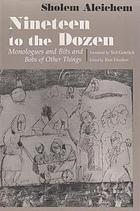Nineteen to the dozen : monologues and bits and bobs of other things