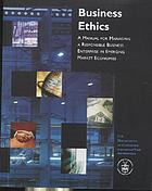 Business ethics : a manual for managing a responsible business enterprise in emerging market economies