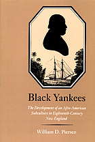Black Yankees : the development of an Afro-American subculture in eighteenth-century New England