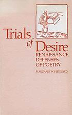 Trials of desire : Renaissance defenses of poetry